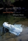 Where Now: New and Selected Poems Cover Image