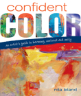 Confident Color: An Artist's Guide to Harmony, Contrast and Unity Cover Image
