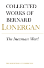 The Incarnate Word: Volume 8 (Collected Works of Bernard Lonergan #8) Cover Image
