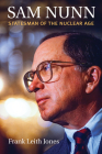 Sam Nunn: Statesman of the Nuclear Age Cover Image