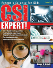 Csi Expert!: Forensic Science for Kids (Grades 5-8) Cover Image