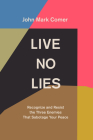 Live No Lies: Recognize and Resist the Three Enemies That Sabotage Your Peace Cover Image