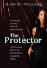 The Protector: A Woman's Journey from the Secret Service to Guarding VIPs and Working in Some of the World's Most Dangerous Places Cover Image