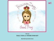 Princess Zoey and the Good Frog Cover Image