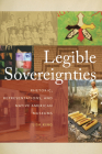 Legible Sovereignties: Rhetoric, Representations, and Native American Museums Cover Image