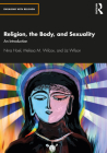 Religion, the Body, and Sexuality: An Introduction Cover Image