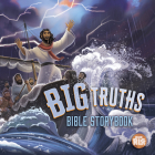 Big Truths Bible Storybook (One Big Story) Cover Image