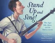 Stand Up and Sing!: Pete Seeger, Folk Music, and the Path to Justice Cover Image