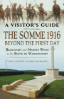 The Somme 1916 - Beyond the First Day: Beaucourt and Mametz Wood to the Butte de Warlencourt Cover Image