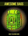 Awesome Bags Adult Coloring Book: Gift Coloring Book for Relaxation and Stress Relief Cover Image