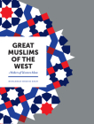 Great Muslims of the West: Makers of Western Islam Cover Image