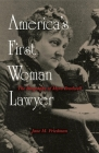 America's First Woman Lawyer: The Biography of Myra Bradwell Cover Image