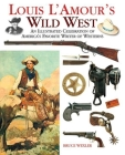 Louis L'Amour's Wild West: An Illustrated Celebration of America's Favorite Writer of Westerns Cover Image