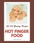Ah! 365 Yummy Hot Finger Food Recipes: The Yummy Hot Finger Food Cookbook for All Things Sweet and Wonderful! Cover Image