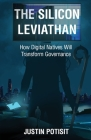 The Silicon Leviathan: How Digital Natives Will Transform Governance Cover Image