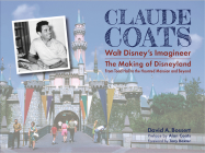 Claude Coats: Walt Disney's Imagineer : The Making of Disneyland From Toad Hall to the Haunted Mansion and Beyond  Cover Image