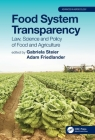 Food System Transparency: Law, Science and Policy of Food and Agriculture (Advances in Agroecology) Cover Image