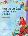 Icing on the Cake - English Food Idioms (Spanish-English): Glaseado Sobre El Pastel - Modismos con Alimentos en Inglés (Español - Inglés) Cover Image