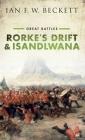 Rorke's Drift and Isandlwana: Great Battles Cover Image
