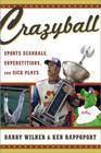 Crazyball: Sports Scandals, Superstitions, and Sick Plays Cover Image