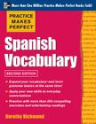 Practice Makes Perfect Spanish Vocabulary, 2nd Edition: With 240 Exercises + Free Flashcard App Cover Image
