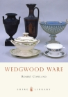 Wedgwood Ware (Shire Library) Cover Image