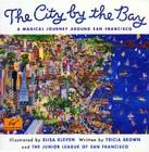 City by the Bay: A Magical Journey Around San Francisco Cover Image