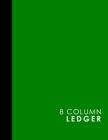 8 Column Ledger: Ledger Book, Accounting Ledger Paper, Financial Ledger For Kids, Green Cover, 8.5