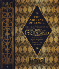 The Archive of Magic: The Film Wizardry of Fantastic Beasts: The Crimes of Grindelwald Cover Image