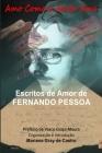 Amo como o Amor Ama: Escritos de Amor de Fernando Pessoa Cover Image