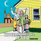 Yippee! Ramadan Is Over, It's Eid Cover Image