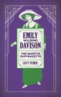 Emily Wilding Davison: The Martyr Suffragette Cover Image