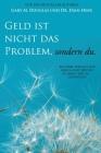 Geld ist nicht das Problem, sondern du - Money Isn't the Problem German Cover Image
