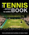 The Tennis Book: The Illustrated Encyclopedia of World Tennis Cover Image