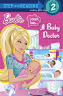 I Can Be...A Baby Doctor (Barbie) (Step into Reading) Cover Image