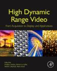 High Dynamic Range Video: From Acquisition, to Display and Applications Cover Image