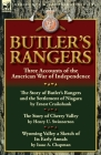 Butler's Rangers: Three Accounts of the American War of Independence Cover Image
