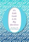 O's Little Guide to the Big Questions (O's Little Books/Guides) Cover Image