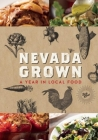 Nevada Grown: A Year in Local Food Cover Image