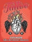 Tatuaggio Libro da Colorare Antistress: Un libro da colorare per adulti, regalo fantastico per gli amanti dei tatuaggi 50 tatuaggi su un lato, fantast Cover Image