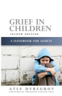 Grief in Children: A Handbook for Adults Second Edition Cover Image