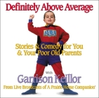 Definitely Above Average: Stories & Comedy for You & Your Poor Old Parents Cover Image