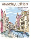 Amazing Cities: A Coloring Book of Fantastic Places in the World, Volume 2 Cover Image