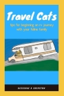 Travel Cats: Tips for Beginning an RV Journey with Your Feline Family Cover Image