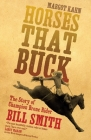 Horses That Buck: The Story of Champion Bronc Rider Bill Smith Cover Image