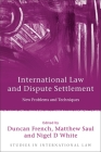 International Law and Dispute Settlement: New Problems and Techniques (Studies in International Law #28) Cover Image