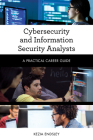 Cybersecurity and Information Security Analysts: A Practical Career Guide Cover Image