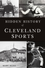 Hidden History of Cleveland Sports Cover Image