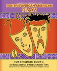 Positive African American Plays For Children Book 3 Cover Image