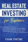 Real Estate Investing for beginners: How to create a Cash Flow to create Wealth and Passive Income over time through the Development of Real Estate In Cover Image